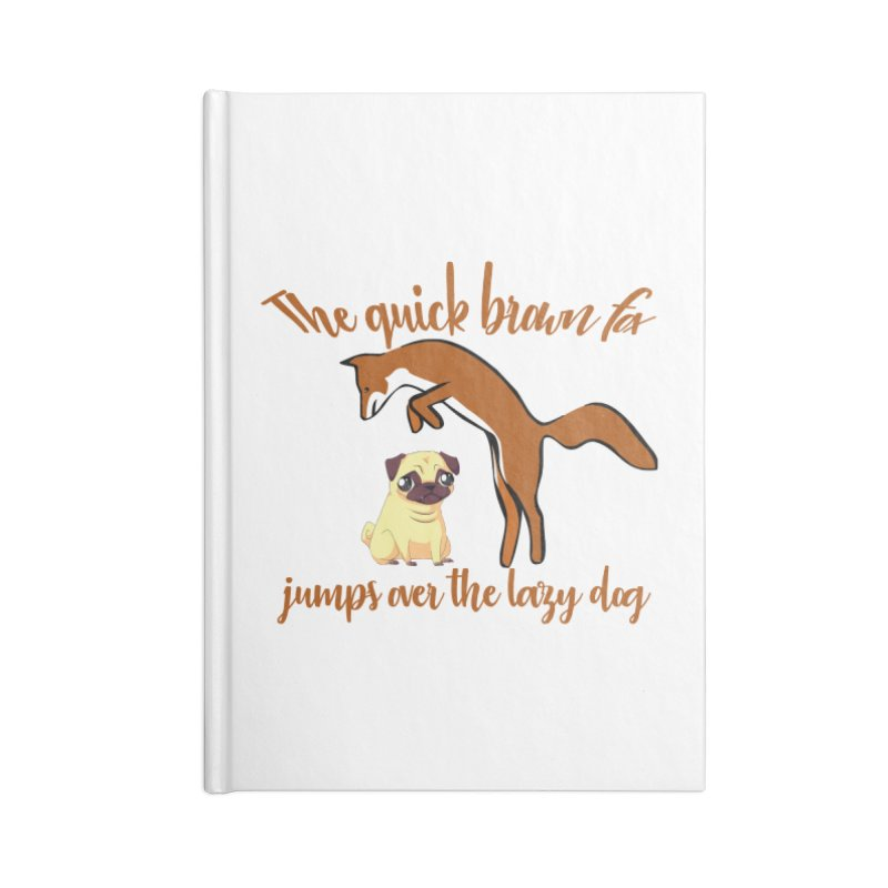 The quick brown fox jumps over the lazy dog Accessories Notebook by Aura Designs | Funny T shirt, Sweatshirt, Phone ca