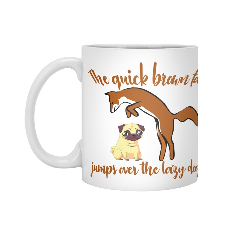The quick brown fox jumps over the lazy dog Accessories Mug by Aura Designs | Funny T shirt, Sweatshirt, Phone ca
