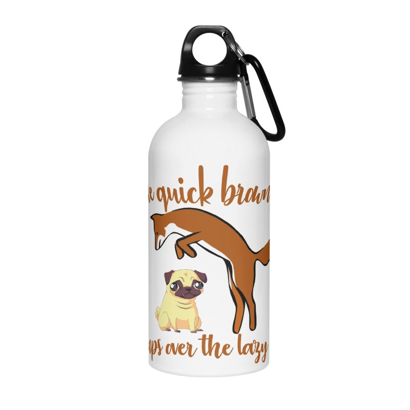 The quick brown fox jumps over the lazy dog Accessories Water Bottle by Aura Designs | Funny T shirt, Sweatshirt, Phone ca