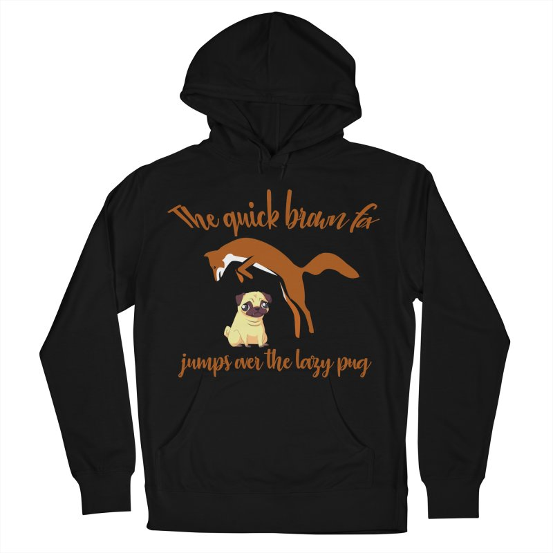 The Quick Brown Fox Jumps Over The Lazy Pug Women's French Terry Pullover Hoody by Aura Designs | Funny T shirt, Sweatshirt, Phone ca