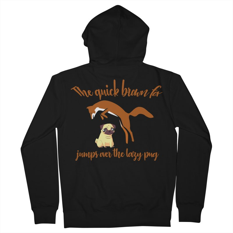 The Quick Brown Fox Jumps Over The Lazy Pug Men's Zip-Up Hoody by Aura Designs | Funny T shirt, Sweatshirt, Phone ca