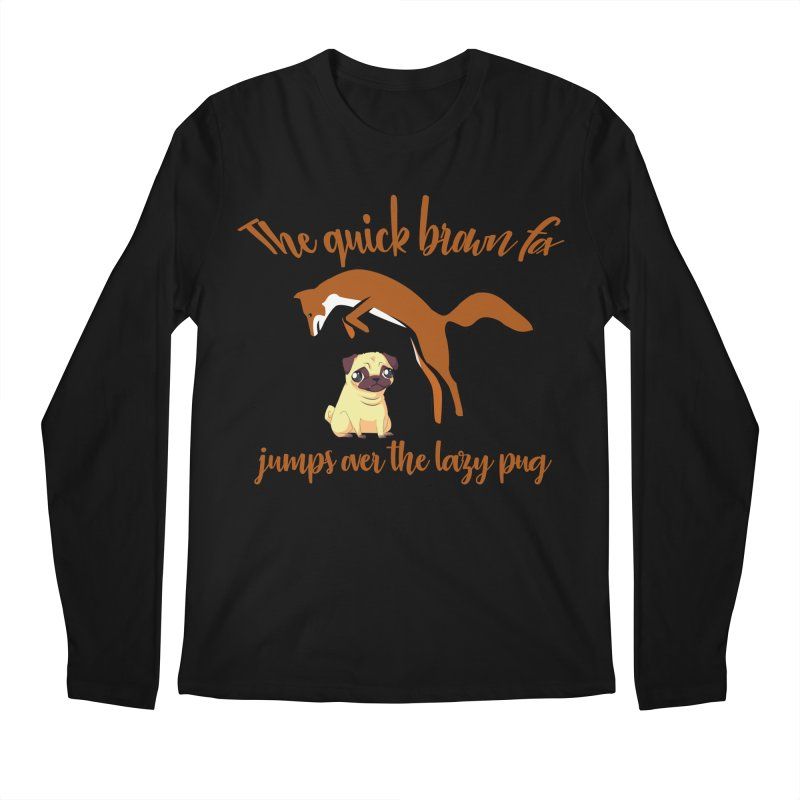 The Quick Brown Fox Jumps Over The Lazy Pug Men's Longsleeve T-Shirt by Aura Designs | Funny T shirt, Sweatshirt, Phone ca