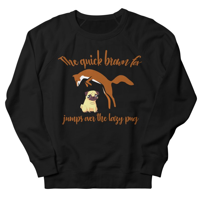 The Quick Brown Fox Jumps Over The Lazy Pug Men's French Terry Sweatshirt by Aura Designs | Funny T shirt, Sweatshirt, Phone ca