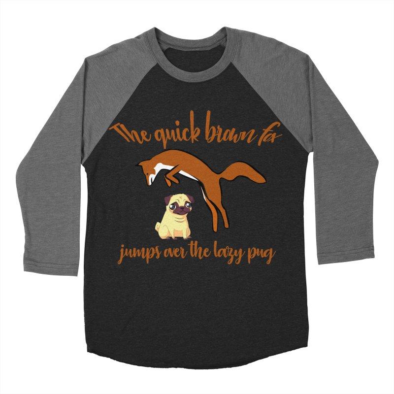 The Quick Brown Fox Jumps Over The Lazy Pug Men's Baseball Triblend Longsleeve T-Shirt by Aura Designs | Funny T shirt, Sweatshirt, Phone ca