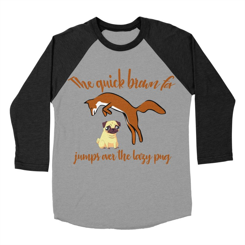 The Quick Brown Fox Jumps Over The Lazy Pug Men's Baseball Triblend T-Shirt by Aura Designs | Funny T shirt, Sweatshirt, Phone ca