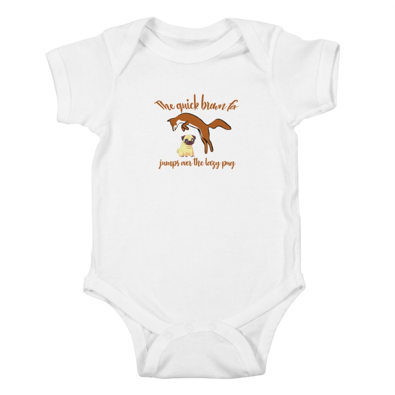The Quick Brown Fox Jumps Over The Lazy Pug Kids Baby Bodysuit by Aura Designs | Funny T shirt, Sweatshirt, Phone ca