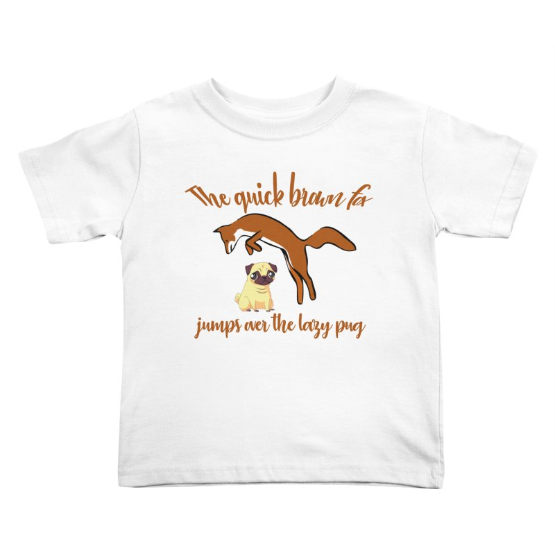 The Quick Brown Fox Jumps Over The Lazy Pug Kids Toddler T-Shirt by Aura Designs | Funny T shirt, Sweatshirt, Phone ca