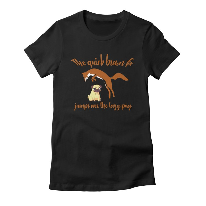 The Quick Brown Fox Jumps Over The Lazy Pug Women's Fitted T-Shirt by Aura Designs | Funny T shirt, Sweatshirt, Phone ca