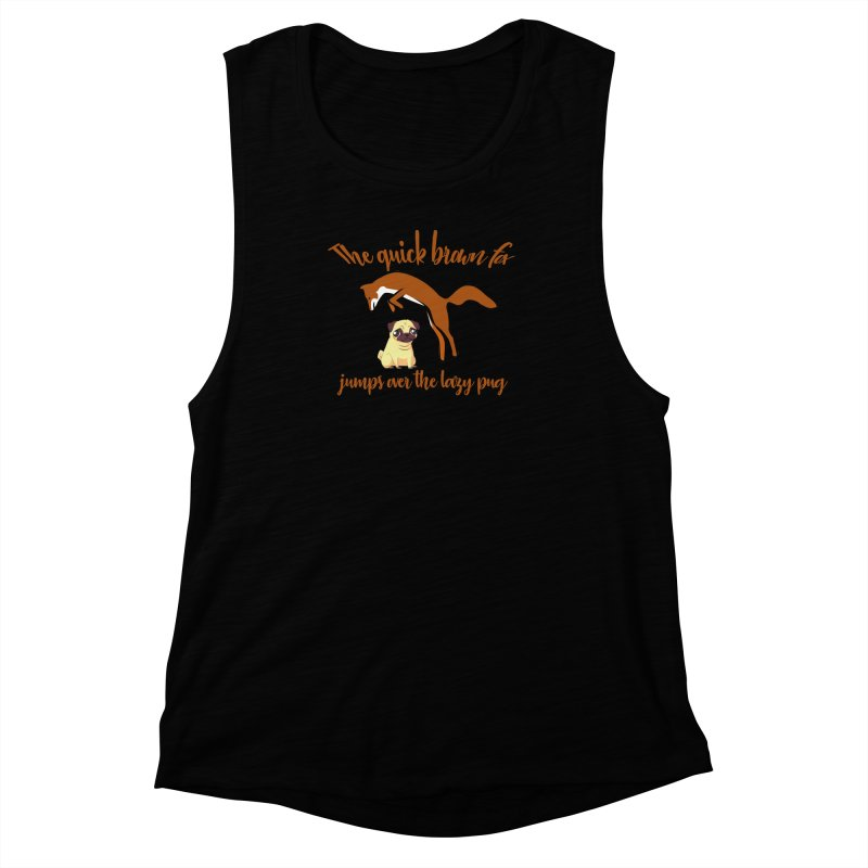The Quick Brown Fox Jumps Over The Lazy Pug Women's Muscle Tank by Aura Designs | Funny T shirt, Sweatshirt, Phone ca