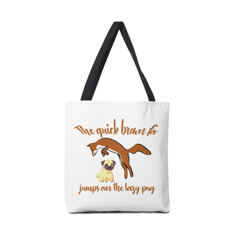 The Quick Brown Fox Jumps Over The Lazy Pug Accessories Bag by Aura Designs | Funny T shirt, Sweatshirt, Phone ca