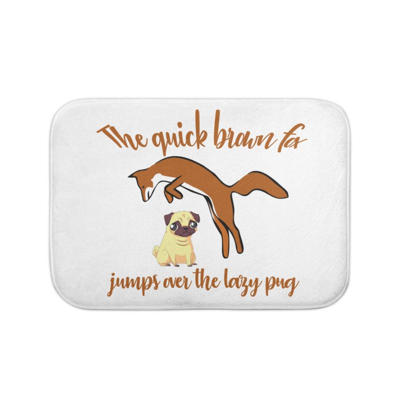 The Quick Brown Fox Jumps Over The Lazy Pug Home Bath Mat by Aura Designs | Funny T shirt, Sweatshirt, Phone ca