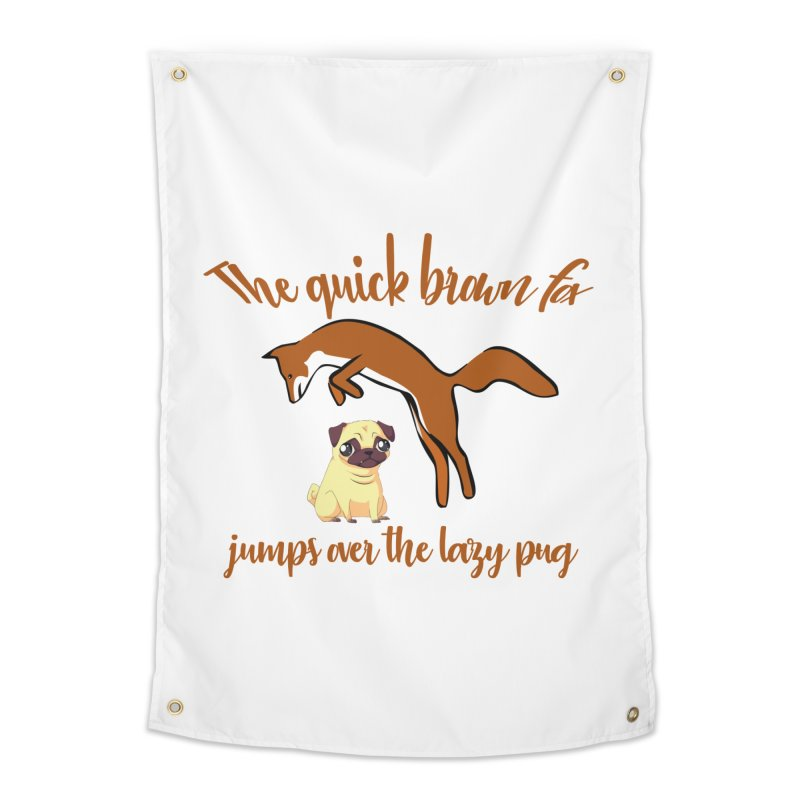 The Quick Brown Fox Jumps Over The Lazy Pug Home Tapestry by Aura Designs | Funny T shirt, Sweatshirt, Phone ca