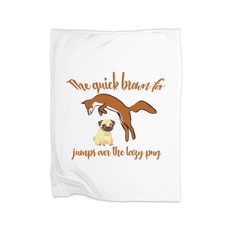 The Quick Brown Fox Jumps Over The Lazy Pug Home Blanket by Aura Designs | Funny T shirt, Sweatshirt, Phone ca