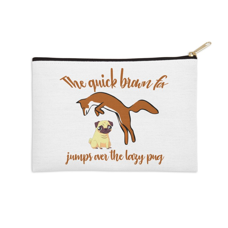 The Quick Brown Fox Jumps Over The Lazy Pug Accessories Zip Pouch by Aura Designs | Funny T shirt, Sweatshirt, Phone ca