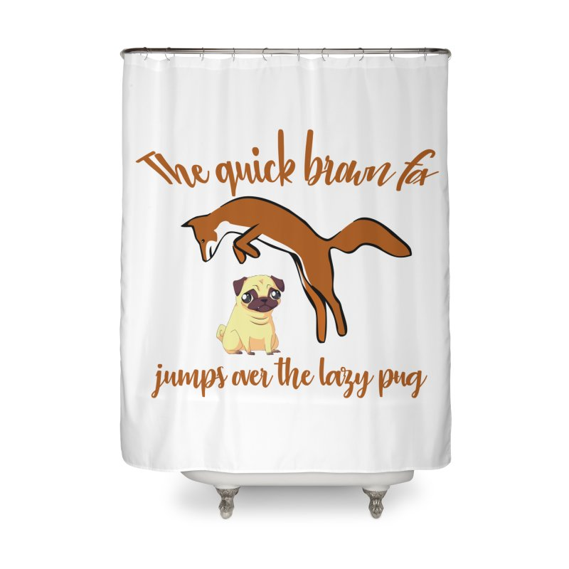 The Quick Brown Fox Jumps Over The Lazy Pug Home Shower Curtain by Aura Designs | Funny T shirt, Sweatshirt, Phone ca
