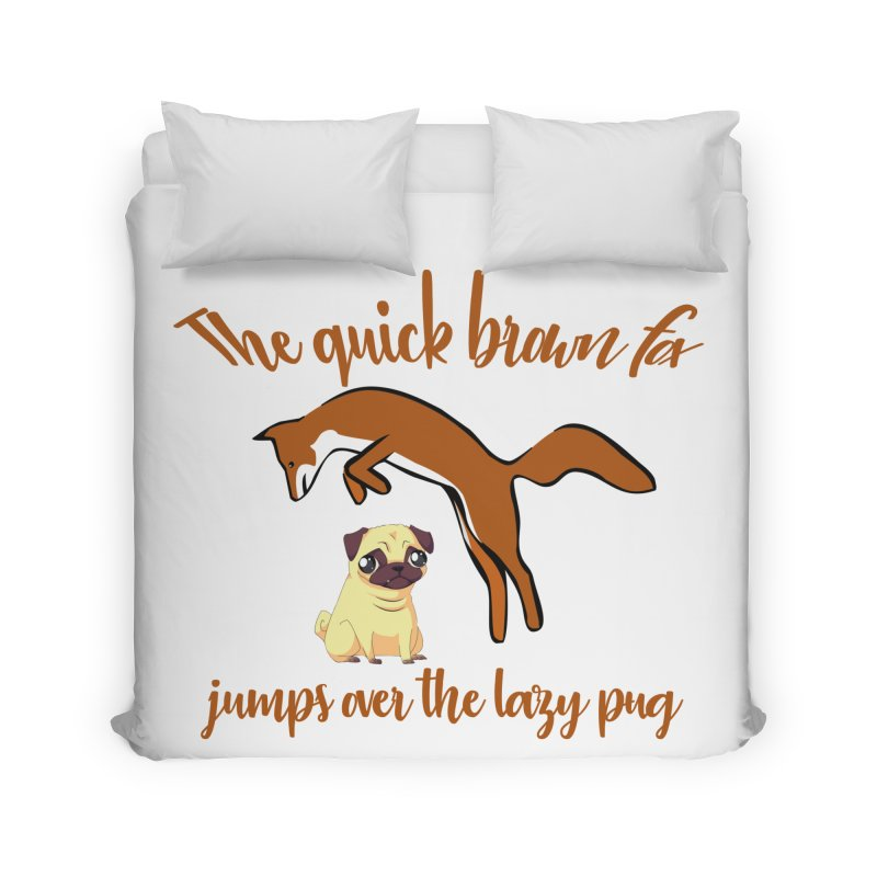 The Quick Brown Fox Jumps Over The Lazy Pug Home Duvet by Aura Designs | Funny T shirt, Sweatshirt, Phone ca