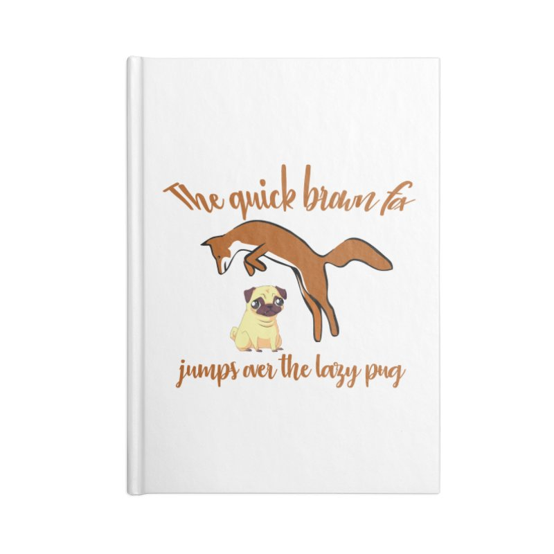 The Quick Brown Fox Jumps Over The Lazy Pug Accessories Notebook by Aura Designs | Funny T shirt, Sweatshirt, Phone ca