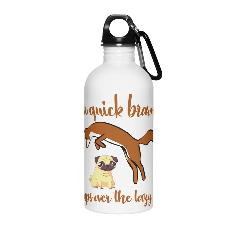 The Quick Brown Fox Jumps Over The Lazy Pug Accessories Water Bottle by Aura Designs | Funny T shirt, Sweatshirt, Phone ca