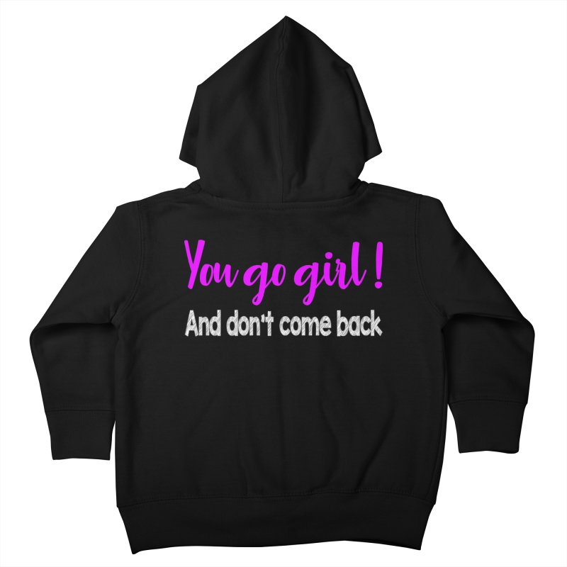 Sarcastic Girlfriend Kids Toddler Zip-Up Hoody by Aura Designs | Funny T shirt, Sweatshirt, Phone ca