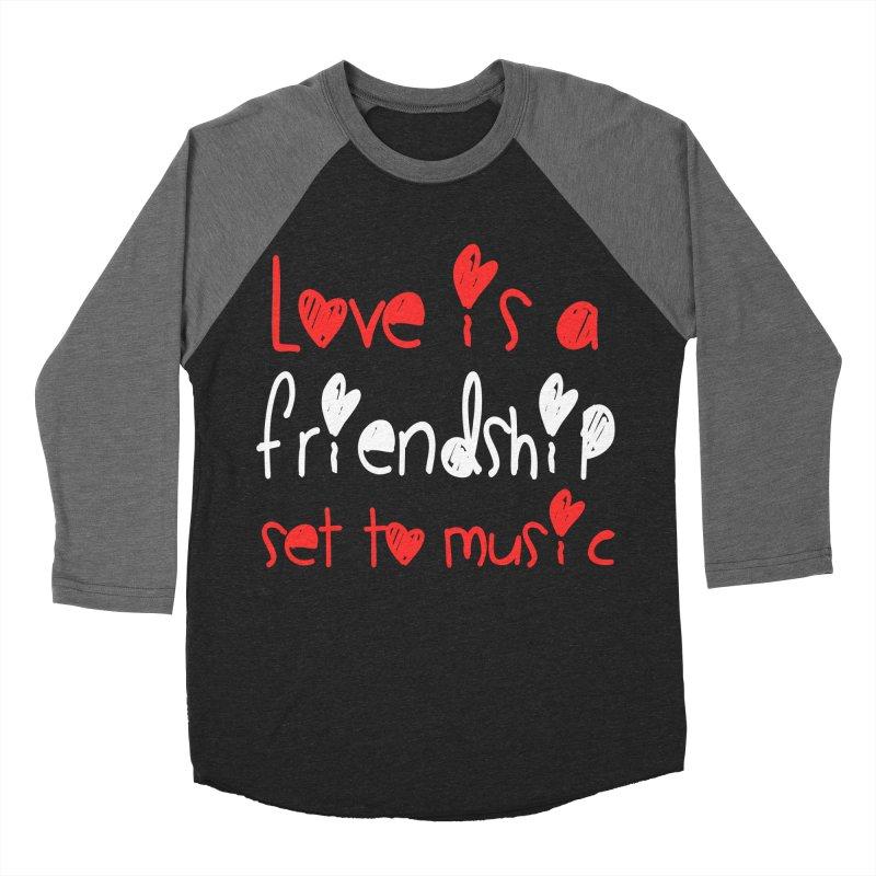 Love is a friendship set to music Men's Baseball Triblend T-Shirt by Aura Designs | Funny T shirt, Sweatshirt, Phone ca