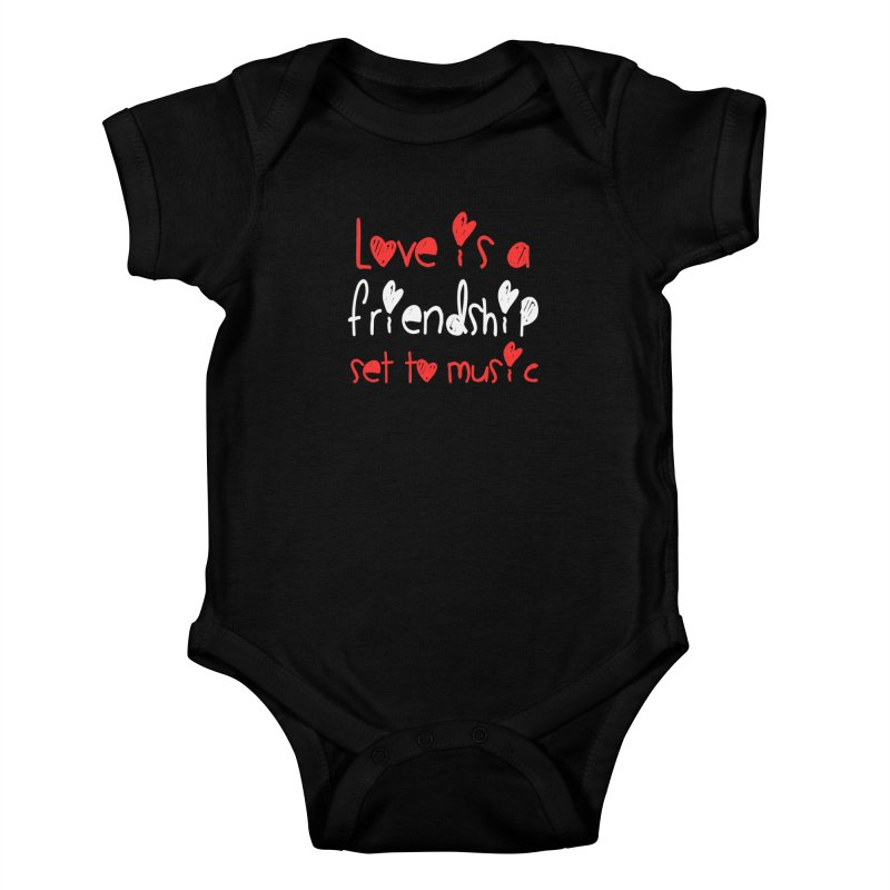 Love is a friendship set to music Kids Baby Bodysuit by Aura Designs | Funny T shirt, Sweatshirt, Phone ca