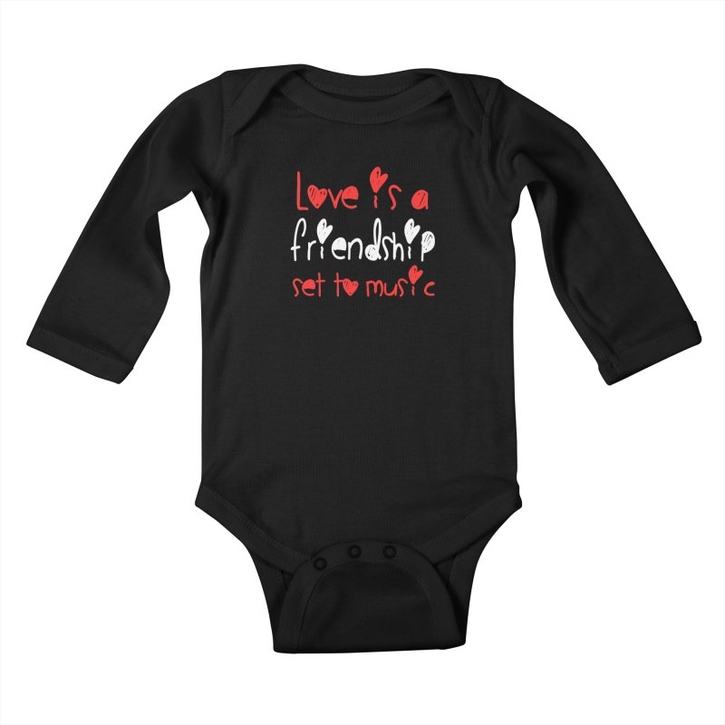 Love is a friendship set to music Kids Baby Longsleeve Bodysuit by Aura Designs | Funny T shirt, Sweatshirt, Phone ca