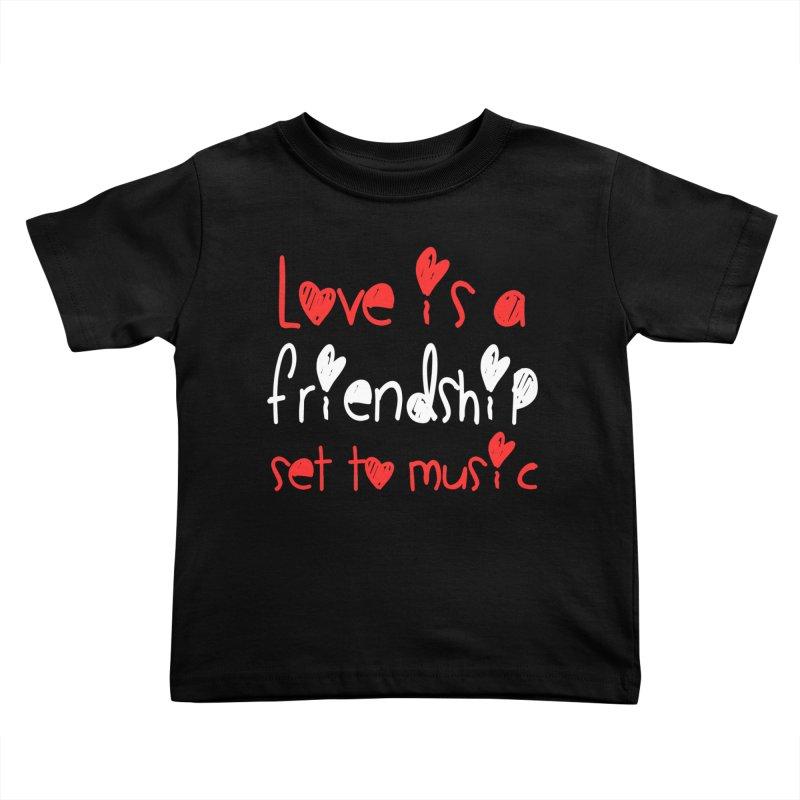 Love is a friendship set to music Kids Toddler T-Shirt by Aura Designs | Funny T shirt, Sweatshirt, Phone ca