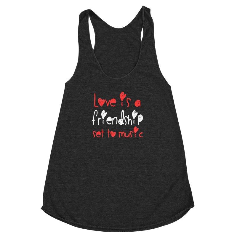 Love is a friendship set to music Women's Racerback Triblend Tank by Aura Designs   Funny T shirt, Sweatshirt, Phone ca