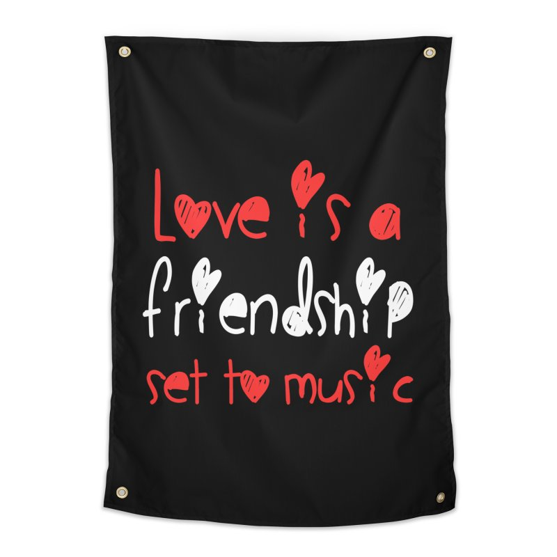 Love is a friendship set to music Home Tapestry by Aura Designs | Funny T shirt, Sweatshirt, Phone ca