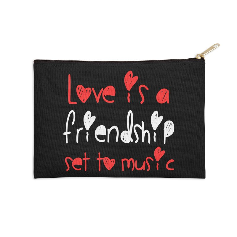 Love is a friendship set to music Accessories Zip Pouch by Aura Designs | Funny T shirt, Sweatshirt, Phone ca