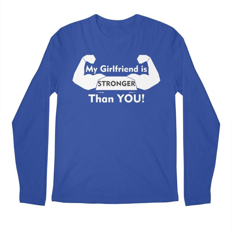 My Girlfriend is Stronger Than You T shirt Men's Regular Longsleeve T-Shirt by Aura Designs   Funny T shirt, Sweatshirt, Phone ca