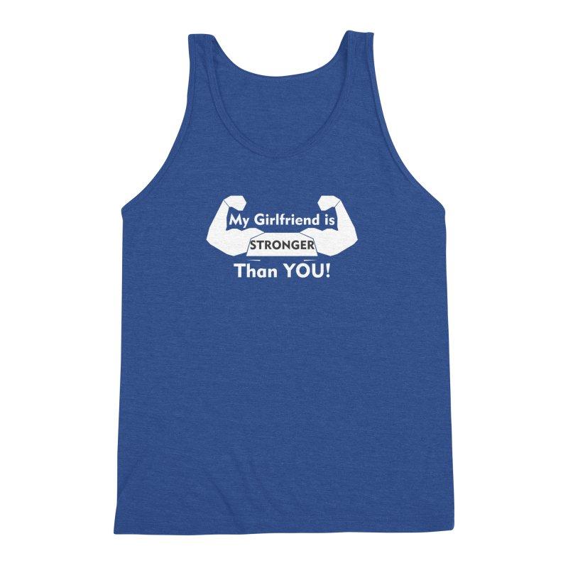 My Girlfriend is Stronger Than You T shirt Men's Triblend Tank by Aura Designs | Funny T shirt, Sweatshirt, Phone ca