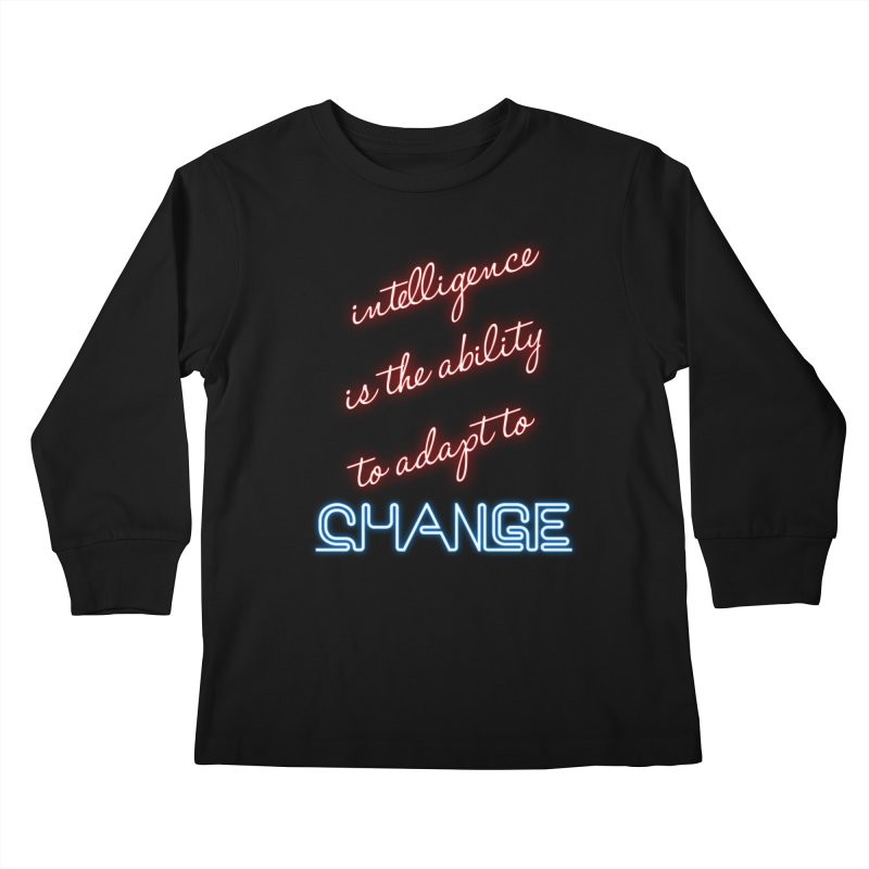 Intelligence is the ability to adapt to change Kids Longsleeve T-Shirt by Aura Designs | Funny T shirt, Sweatshirt, Phone ca