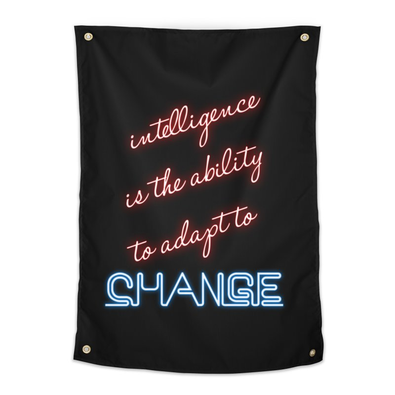 Intelligence is the ability to adapt to change Home Tapestry by Aura Designs | Funny T shirt, Sweatshirt, Phone ca