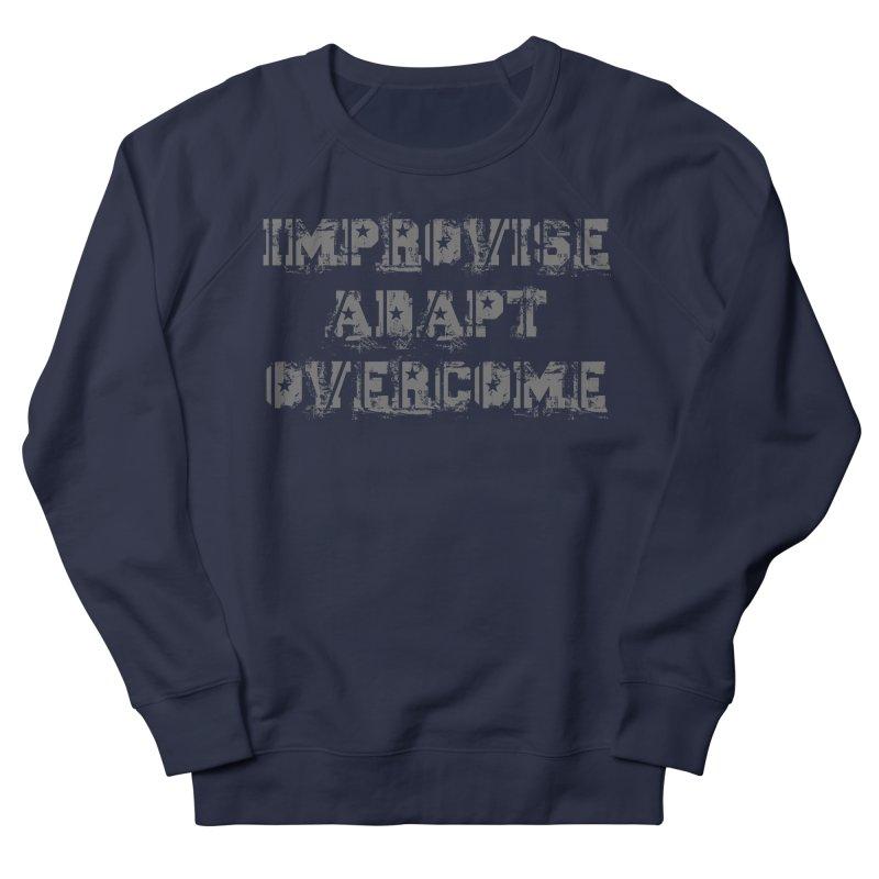 Improvise Adapt Overcome Women's French Terry Sweatshirt by Aura Designs   Funny T shirt, Sweatshirt, Phone ca