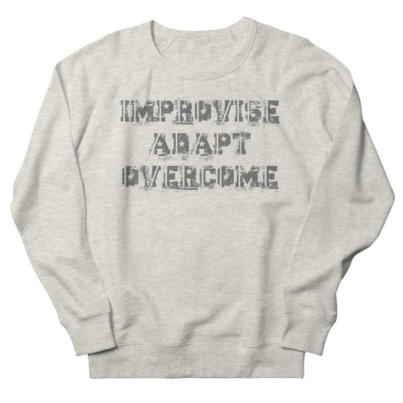 Improvise Adapt Overcome Women's French Terry Sweatshirt by Aura Designs | Funny T shirt, Sweatshirt, Phone ca