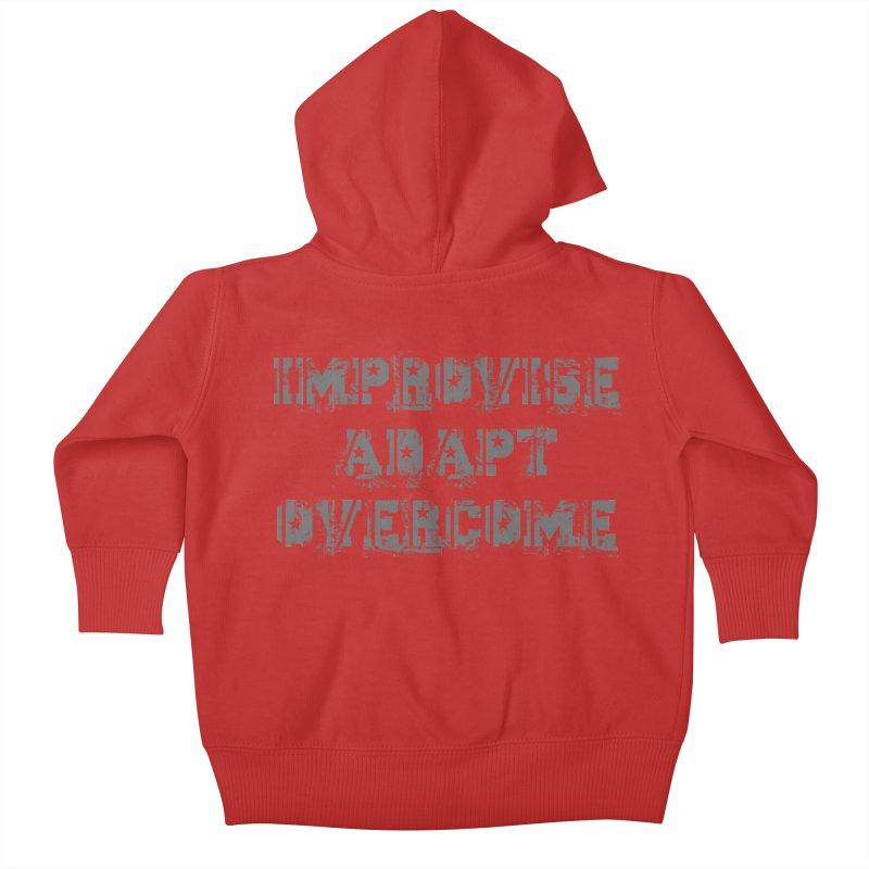 Improvise Adapt Overcome Kids Baby Zip-Up Hoody by Aura Designs | Funny T shirt, Sweatshirt, Phone ca