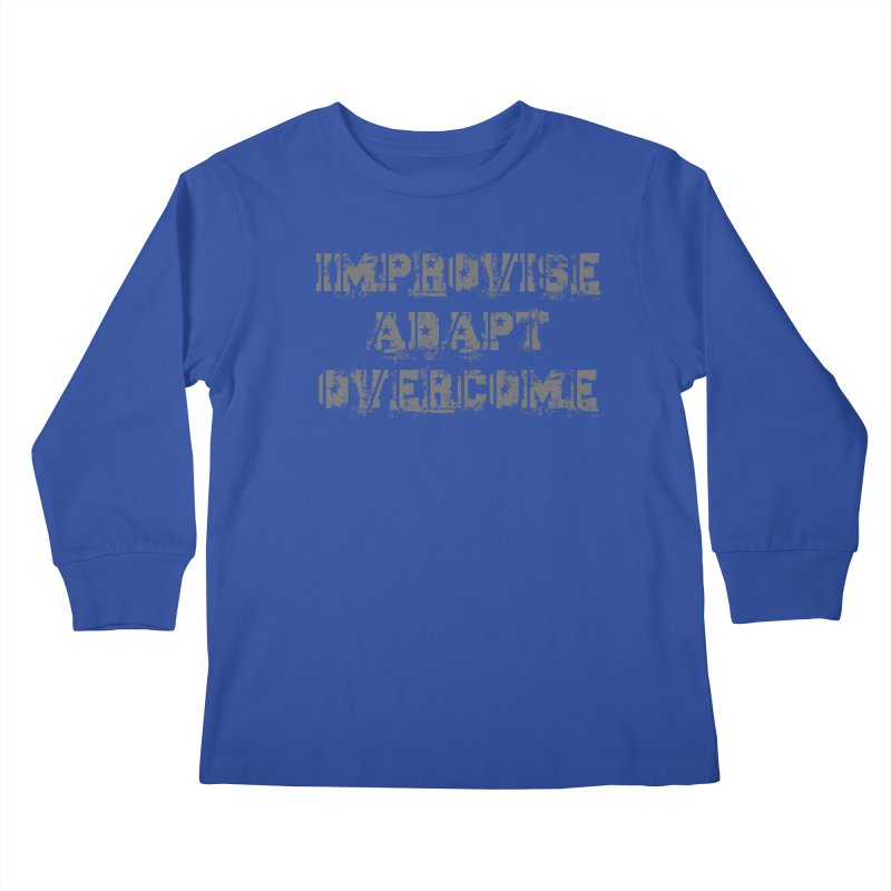 Improvise Adapt Overcome Kids Longsleeve T-Shirt by Aura Designs | Funny T shirt, Sweatshirt, Phone ca