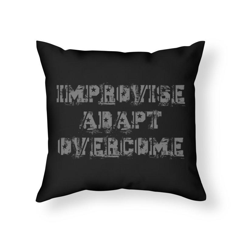 Improvise Adapt Overcome Home Throw Pillow by Aura Designs | Funny T shirt, Sweatshirt, Phone ca