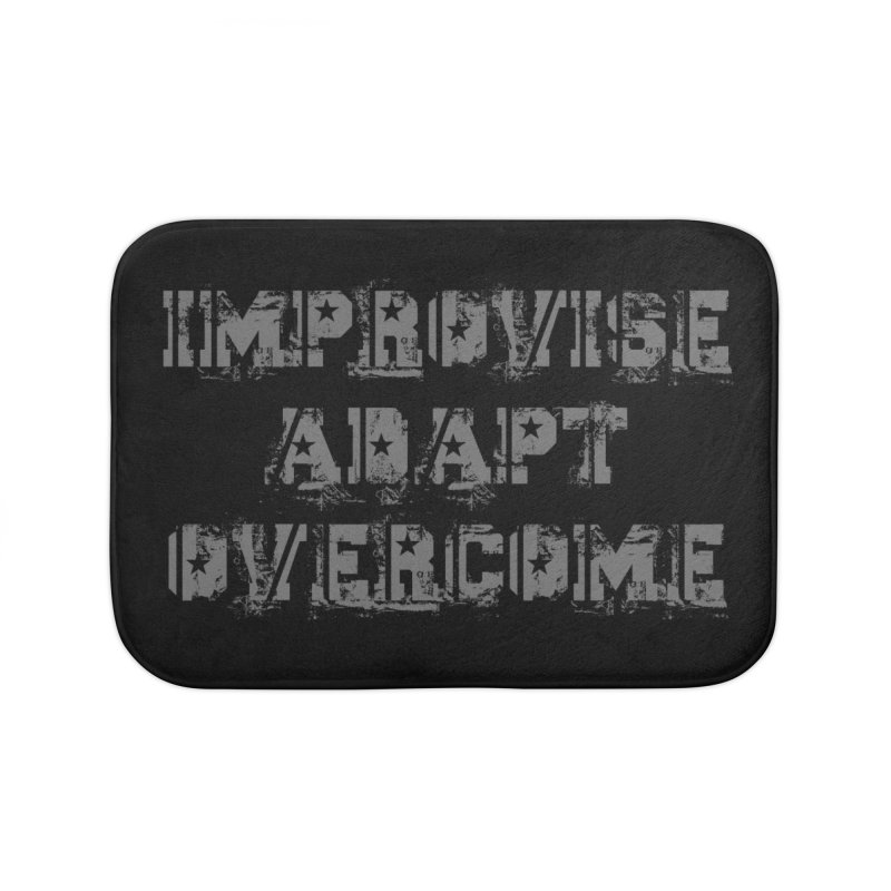 Improvise Adapt Overcome Home Bath Mat by Aura Designs | Funny T shirt, Sweatshirt, Phone ca