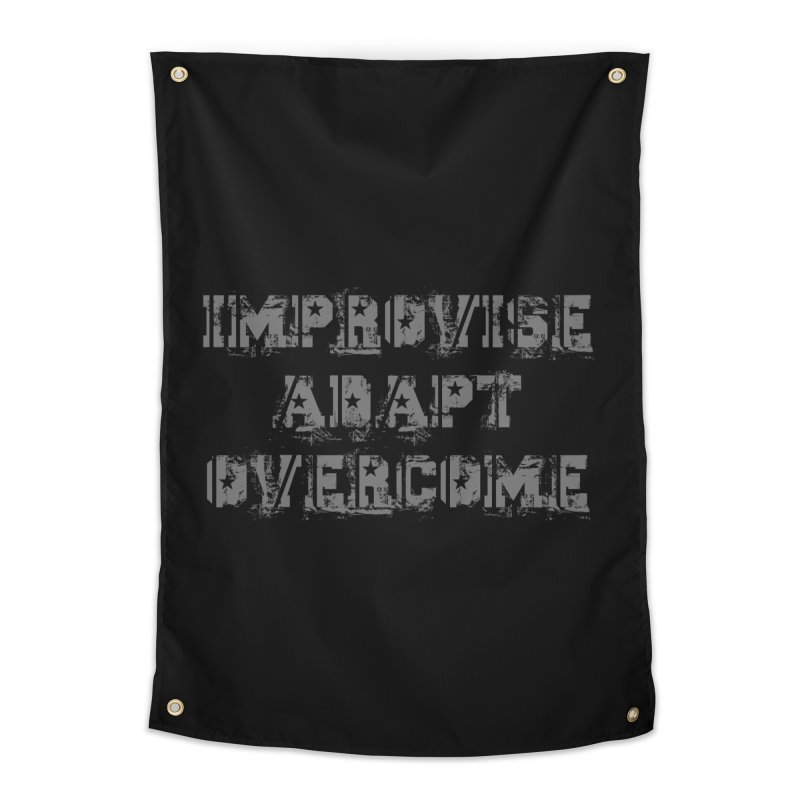 Improvise Adapt Overcome Home Tapestry by Aura Designs | Funny T shirt, Sweatshirt, Phone ca