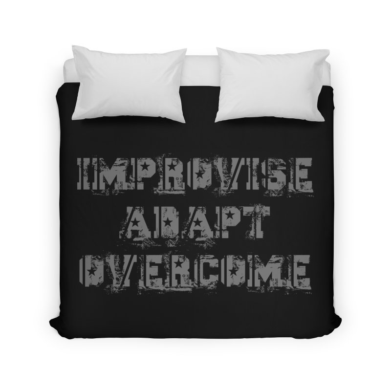 Improvise Adapt Overcome Home Duvet by Aura Designs | Funny T shirt, Sweatshirt, Phone ca