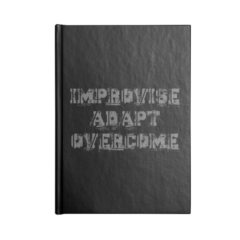 Improvise Adapt Overcome Accessories Notebook by Aura Designs | Funny T shirt, Sweatshirt, Phone ca