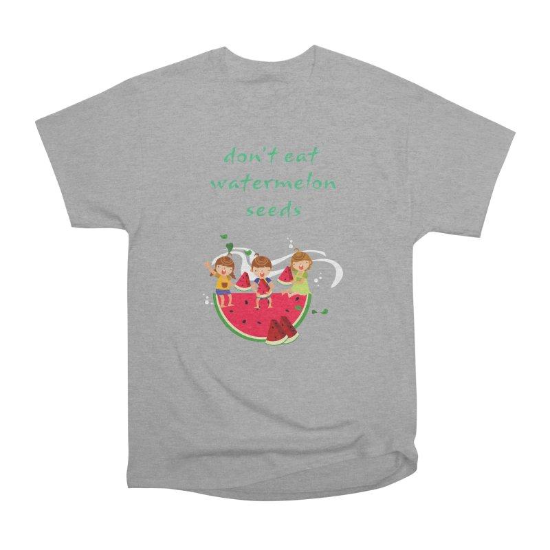 Don't eat watermelon seeds Women's Heavyweight Unisex T-Shirt by Aura Designs | Funny T shirt, Sweatshirt, Phone ca