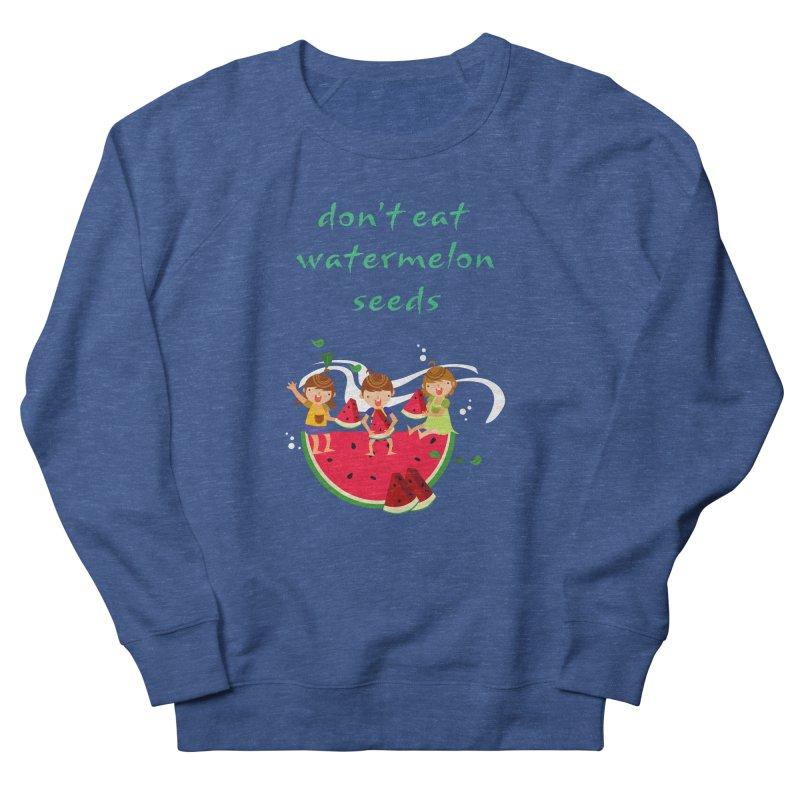 Don't eat watermelon seeds Women's Sweatshirt by Aura Designs | Funny T shirt, Sweatshirt, Phone ca