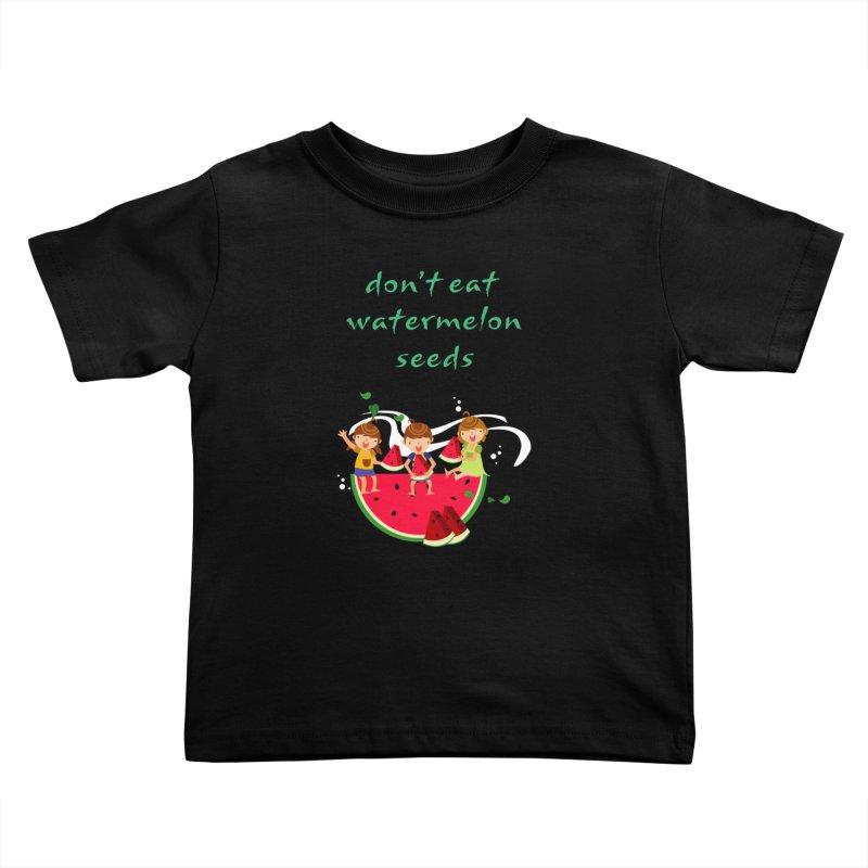 Don't eat watermelon seeds Kids Toddler T-Shirt by Aura Designs | Funny T shirt, Sweatshirt, Phone ca