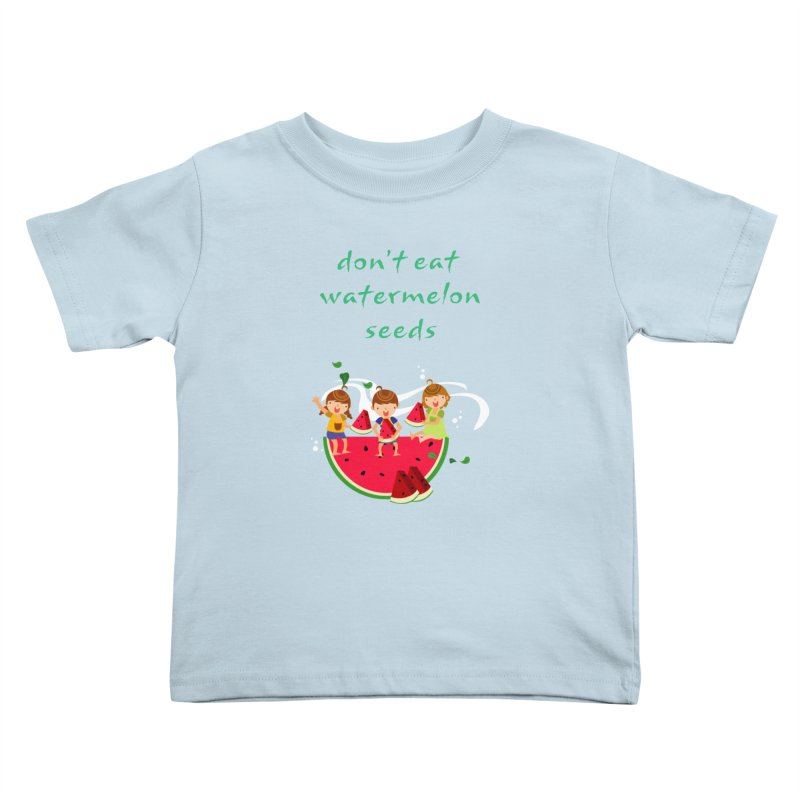 Don't eat watermelon seeds Kids Toddler T-Shirt by Aura Designs | Funny T shirt, Sweatshirt, Phone ca