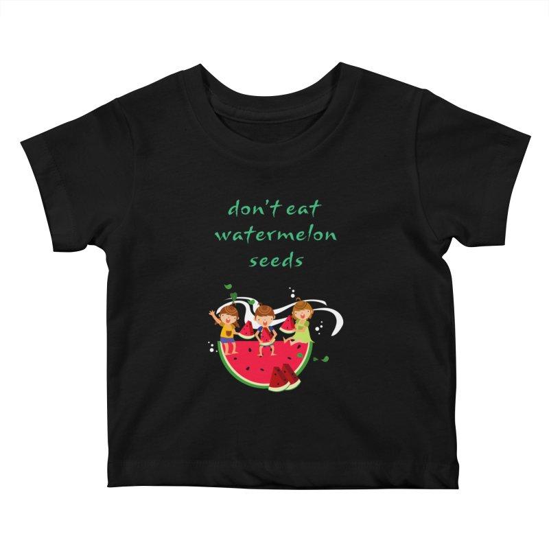 Don't eat watermelon seeds Kids Baby T-Shirt by Aura Designs | Funny T shirt, Sweatshirt, Phone ca