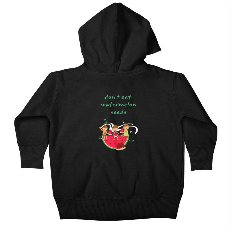 Don't eat watermelon seeds Kids Baby Zip-Up Hoody by Aura Designs | Funny T shirt, Sweatshirt, Phone ca