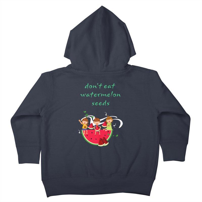 Don't eat watermelon seeds Kids Toddler Zip-Up Hoody by Aura Designs | Funny T shirt, Sweatshirt, Phone ca